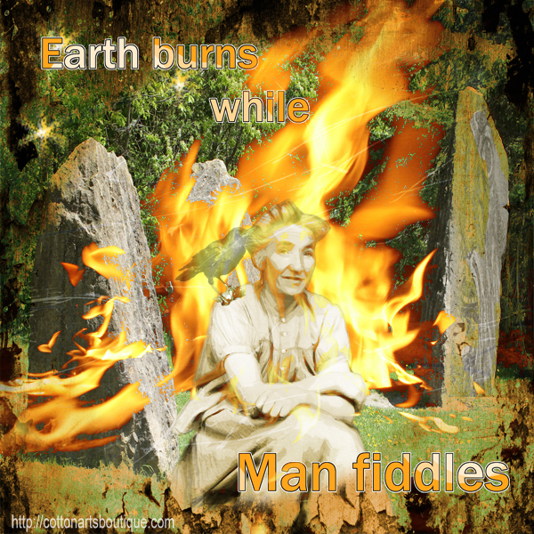 Earth burns while man fiddles